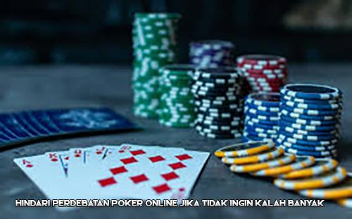 Hindari Perdebatan Poker Online Jika Tidak Ingin Kalah Banyak